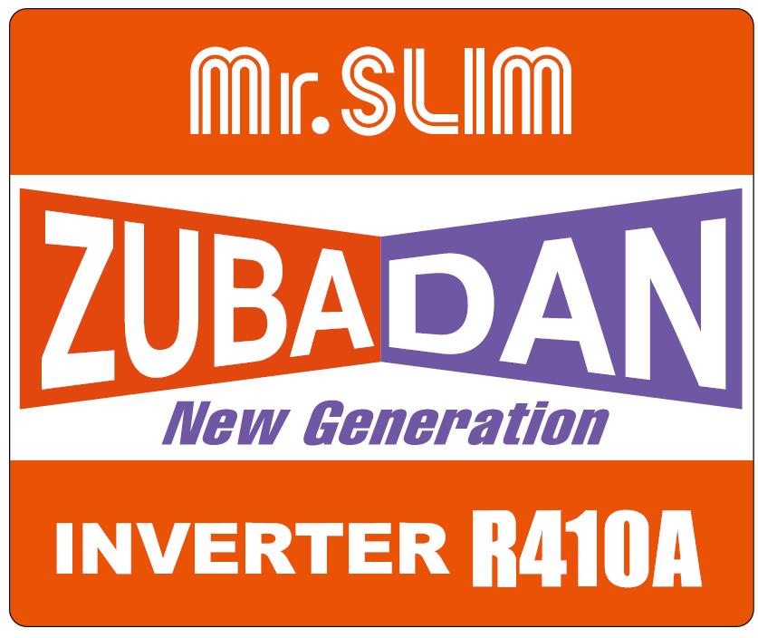 Noua generatie Zubadan, Inverter R410A, Mr. Slim